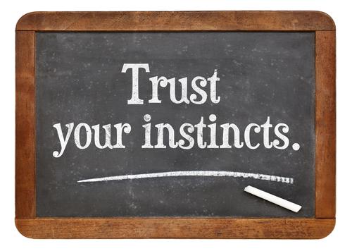 Trusting your gut instincts