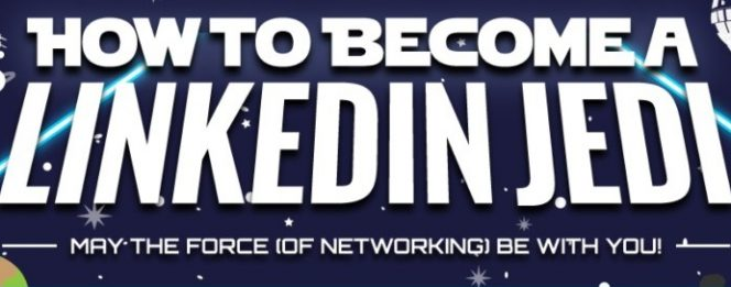 How to Becom a LinkedIn Jedi and use social media marketing on this platform